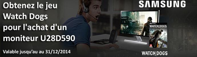 Samsung : U28D590D : Watch Dogs offert